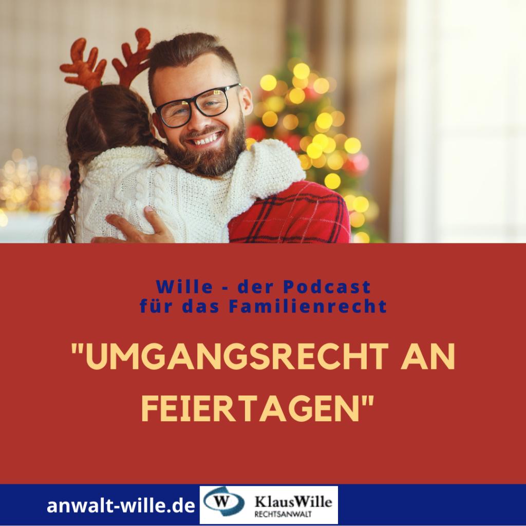 Umgangsrecht an Feiertagen, zum Beispiele an Weihnachten.
