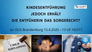 Trotz Entführung der Kinder– alleiniges Sorgerecht für Entführerin